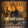 Product Image: B-Fade - B-Fade Presents: Sactown, The Bay Area & Backdown