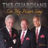 The Guardians - Let My Heart Sing
