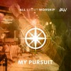 Product Image: All About Worship - My Pursuit