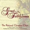 The National Christian Choir - Great Is Thy Faithfulness
