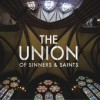 Product Image: The Union Of Sinners And Saints - The Union Of Sinners And Saints