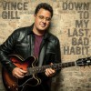Product Image: Vince Gill - Down To My Last Bad Habit
