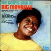Product Image: Big Maybelle - The Gospel Soul Of Big Maybelle