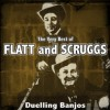 Product Image: Flatt And Scruggs - The Very Best Of Flatt And Scruggs: Duelling Banjos