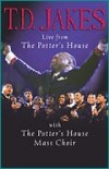 Product Image: Bishop T D Jakes - Live From The Potter's House (Re-release)