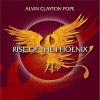 Product Image: Alvin Clayton Pope - Rise Of The Phoenix