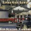 Product Image: Linda Gail Lewis - Gas Station Flowers