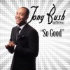 Product Image: Tony Bush & Tha Deacs - So Good