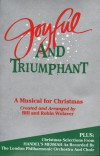 Product Image: Bill & Robin Wolaver - Joyful And Triumphant: A Musical For Christmas
