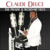 Product Image: Claude Deuce - The Praise & Worship Files