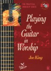 Product Image: Joe King - Playing The Guitar In Worship