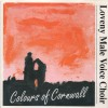 Loveny Male Voice Choir - Colours Of Cornwall