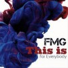 Product Image: FMG - This Is For Everybody