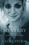 Lacey Sturm - The Mystery: Finding True Love In A World Of Broken Lovers