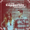 Product Image: Copperlily - A Very Copperlily Christmas EP