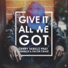 Product Image: Gerry Skrillz - Give It All We Got (ftg Kadence & Dillon Chase)