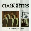 Product Image: The Clark Sisters, Mattie Moss Clark - Is My Living In Vain?