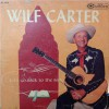Wilf Carter - Let's Go Back To The Bible