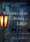 Product Image: Kevin Ott - Shadowlands And Songs Of Light