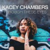 Product Image: Kacey Chambers - Through These Eyes