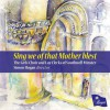 Product Image: The Girls' Choir and Lay Clerks of Southwell Minster, Simon Hogan  - Sing We Of That Mother Blest