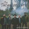 The Incandescent - Undiscovered