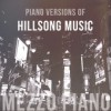Product Image: Mezzo Piano - Piano Versions Of Hillsong Music