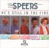 The Speers - He's Still In The Fire