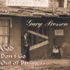 Product Image: Gary Presson - God Don't Go Out Of Business