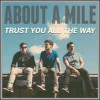 Product Image: About A Mile  - Trust You All The Way