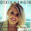 Product Image: Dixie Hardin - Where My Heart Belongs