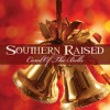Southern Raised - Carol Of The Bells