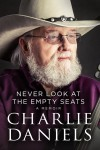 Product Image: Charlie Daniels - Never Look At The Empty Seats: A Memoir