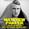 Product Image: Matthew Parker - Young Skywalker (May The Fourth Be With You)
