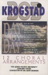 Product Image: Bob Krogstad: The Azusa Pacific University Concert Choir - Day By Day: 12 Choral Arrangements