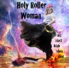 Big Black Bible Blues Band - Holy Roller Woman
