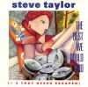 Product Image: Steve Taylor - The Best We Could Find (+ 3 That Never Escaped)