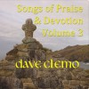 Product Image: Dave Clemo - Songs of Praise & Devotion Vol 3