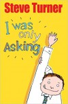 Product Image: Steve Turner - I Was Only Asking