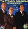 Product Image: The Stanley Brothers - Hymns of the Cross
