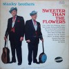 Product Image: The Stanley Brothers - Sweeter Than The Flowers