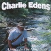 Charlie Edens - A Voice In The Mountains