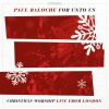 Product Image: Paul Baloche - For Unto Us: Christmas Worship Live From London