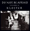 Product Image: Kloster - Do Not Be Afraid