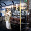 Product Image: The Marian Consort, Rory McCleery - Music For The Queen Of Heaven