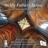 Philip Stopford, Truro Cathedral Choir, BBC National Orchestra of Wales, Christo - In My Father's House
