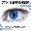 7th Surrender - Never Looking Back