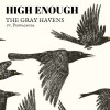 The Gray Havens - High Enough (ftg Propoganda)