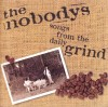 Product Image: The Nobodys - Songs From The Daily Grind