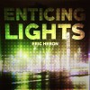 Product Image: Eric Heron - Enticing Lights